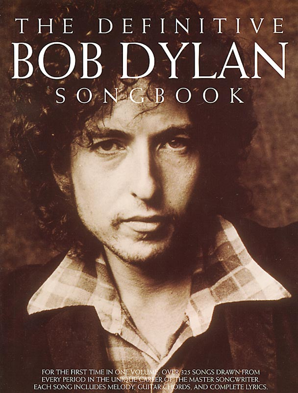 The Definitive Bob Dylan Piano, Vocal, Guitar Songbook