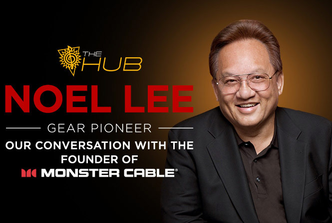 Gear Pioneer: Noel Lee of Monster Cable