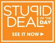 Stupid Deal of the Day SDOTD